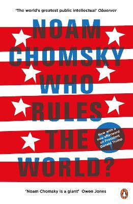 Who Rules the World? by Noam Chomsky