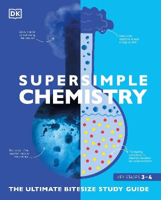 Super Simple Chemistry: The Ultimate Bitesize Study Guide by DK