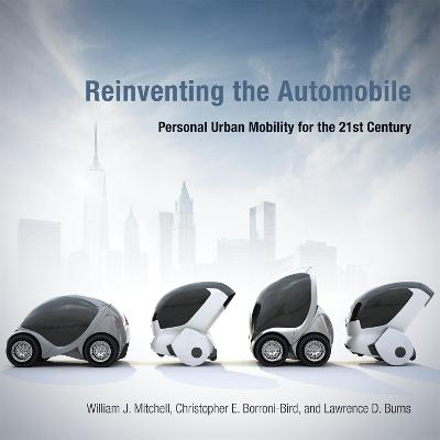 Reinventing the Automobile by Lawrence D. Burns