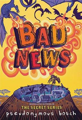 Bad News by Pseudonymous Bosch