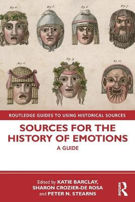 Sources for the History of Emotions: A Guide by Katie Barclay