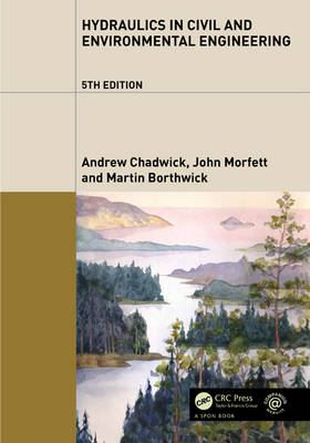 Hydraulics in Civil and Environmental Engineering, Fifth Edition by Andrew Chadwick
