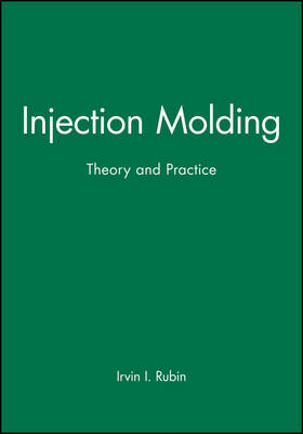 Injection Molding by Irvin I. Rubin