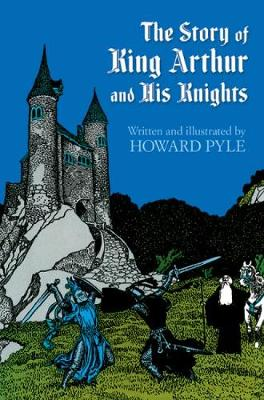 Story of King Arthur and His Knights by Howard Pyle