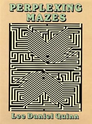 Perplexing Mazes by Lee Daniel Quinn