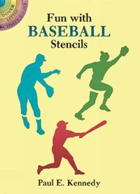 Fun with Baseball Stencils by Paul E. Kennedy