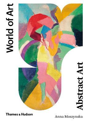 Abstract Art (World of Art) by Anna Moszynska