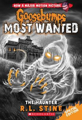 Goosebumps Most Wanted: The Haunter by R,L Stine