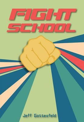 Fight School by Melissa Higgins