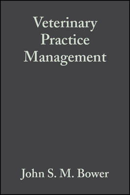 Veterinary Practice Management by John S. M. Bower