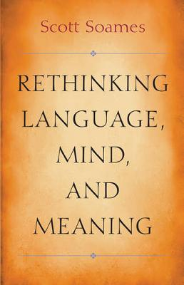 Rethinking Language, Mind, and Meaning by Scott Soames