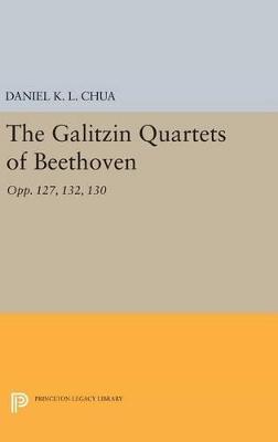Galitzin Quartets of Beethoven by Daniel K. L. Chua
