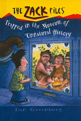 Trapped in the Museum of Unnatural History by Dan Greenburg