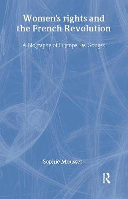 Women's Rights and the French Revolution by Sophie Mousset