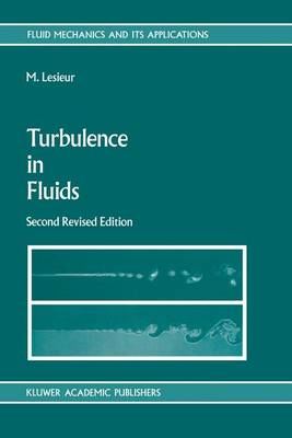 Turbulence in Fluids by Marcel Lesieur