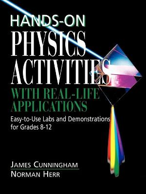 Hands-On Physics Activities with Real-Life Applications by Cunningham