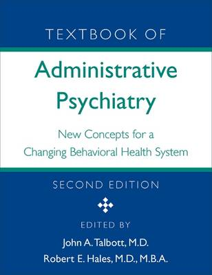 Textbook of Administrative Psychiatry by John A. Talbott