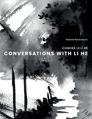 Conversations with Li He: Comhra Le LI He by Gabriel Rosenstock