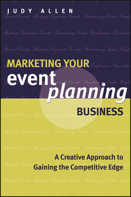 Marketing Your Event Planning Business by Judy Allen