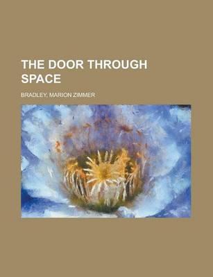 The Door Through Space by Marion Zimmer Bradley