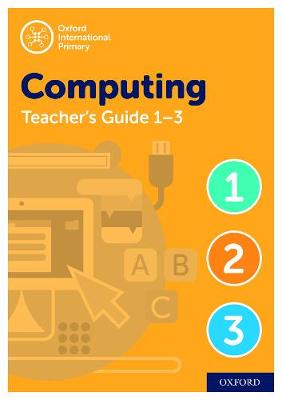 Oxford International Primary Computing Teacher Guide / CPT Bundle Levels 1-3 by Alison Page