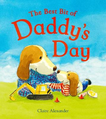 Best Bit of Daddy's Day by Alexander