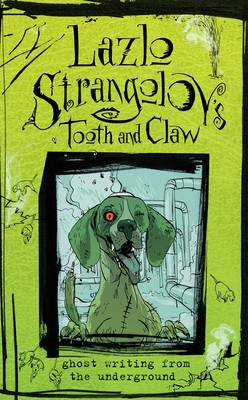 Tooth and Claw by Lazlo Strangolov