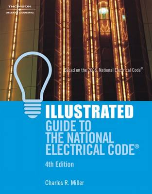 Illustrated Guide to the National Electrical Code by Charles Miller
