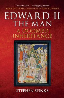 Edward II the Man: A Doomed Inheritance book