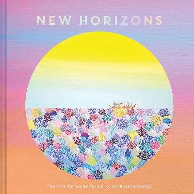 New Horizons by Shirin Sahba