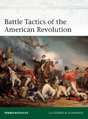 Battle Tactics of the American Revolution by Robbie MacNiven