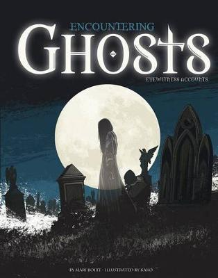 Encountering Ghosts by Mari Bolte