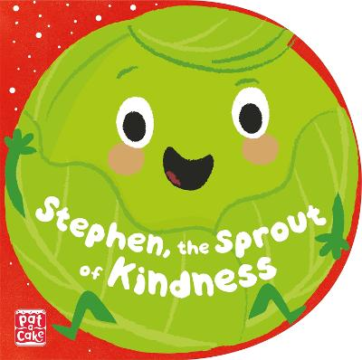 Stephen, the Sprout of Kindness by Pat-a-Cake