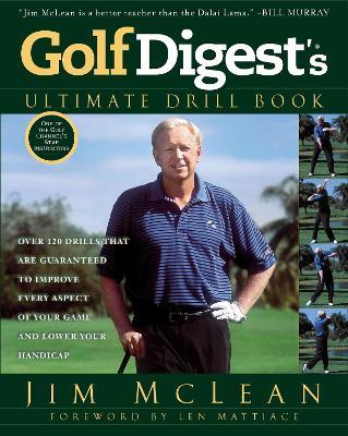 Golf Digest's Ultimate Drill Book book