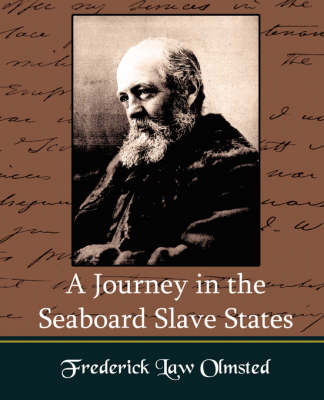 A Journey in the Seaboard Slate States by Frederick Law Olmsted