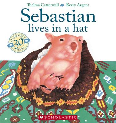 Sebastian Lives in a Hat by Thelma Catterwell