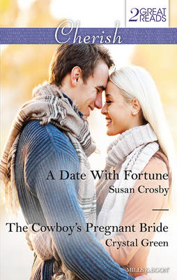 A Date With Fortune/the Cowboy's Pregnant Bride by Crosby, Crystal Green Susan