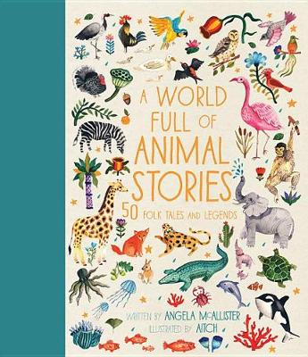 A World Full of Animal Stories Us by Angela McAllister