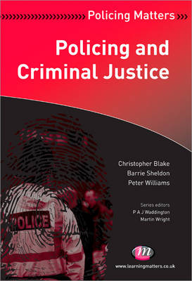Policing and Criminal Justice by Christopher Blake