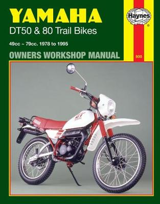 Yamaha DT50 and 80 Trail Bikes Owner's Workshop Manual by Haynes Publishing