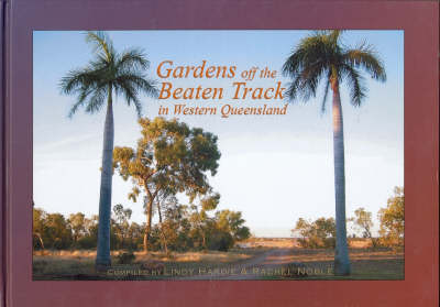 Gardens Off the Beaten Track by Lindy Hardie