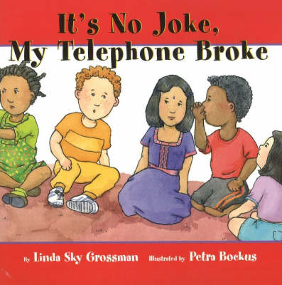 It's No Joke My Telephone Broke by Linda Sky Grossman