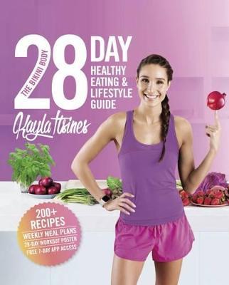 Bikini Body 28-Day Healthy Eating & Lifestyle Guide by Kayla Itsines