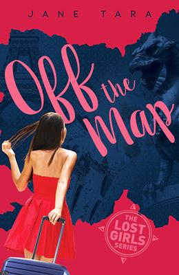 The Lost Girls: #2 Off The Map by Jane Tara