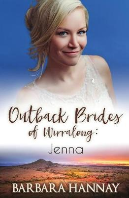 Jenna: Outback Brides of Wirralong by Barbara Hannay