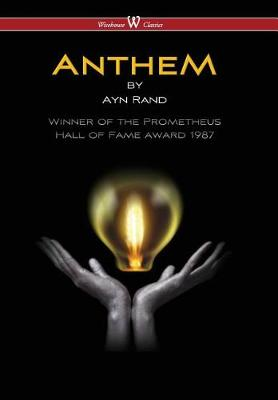 Anthem (Wisehouse Classics Edition) (2016) by Ayn Rand