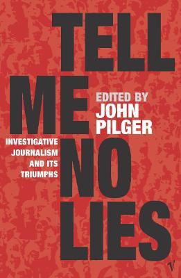 Tell Me No Lies by John Pilger