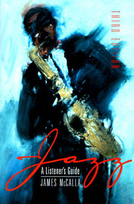 Jazz:a Listeners Guide by James McCalla