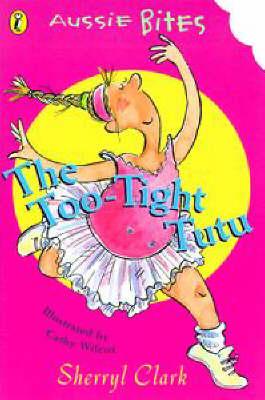 The Too-Tight Tutu by Sherryl Clark