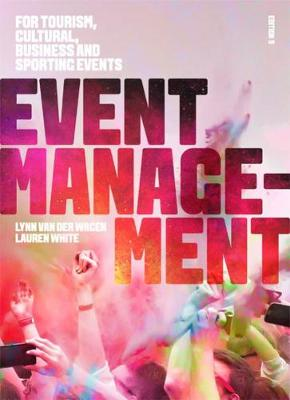 Event Management: For Tourism, Cultural, Business and Sporting Events book